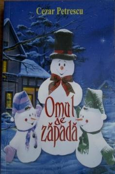 Omul de zăpadă de Cezar Petrescu